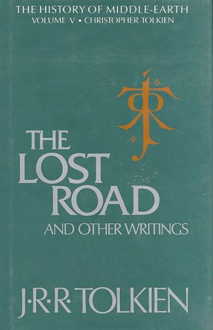 """9780048233493: The Lost Road and Other Writings: Language and Legend Before the """"Lord of the Rings"""" (The History of Middle-Earth)"""