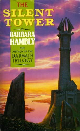 The Silent Tower: Hambly, Barbara