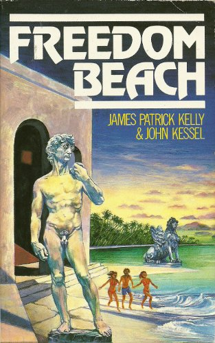 Freedom Beach: Kelly, James Patrick / Kessel, John