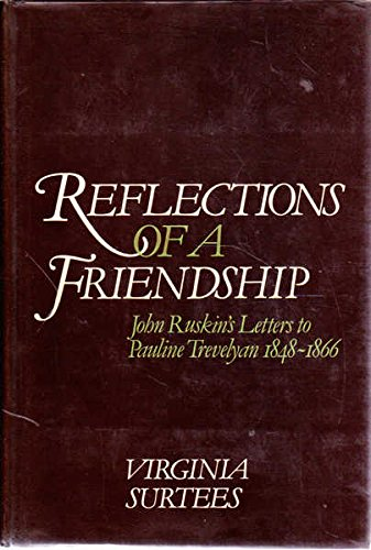 9780048260048: Reflections of a Friendship: John Ruskin's Letters to Pauline Trevelyan, 1848-66