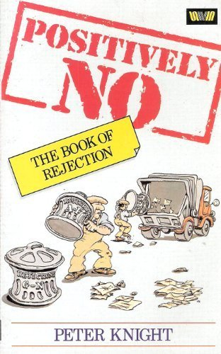 9780048271150: Positively No: The Book of Rejection