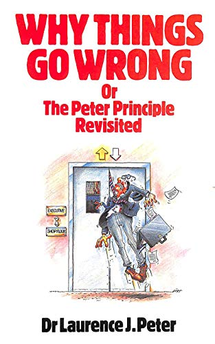 9780048271440: Why Things Go Wrong Or the Peter Principle Revisited