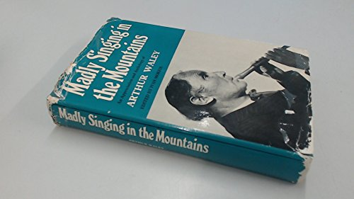 9780048280039: Madly Singing in the Mountains: Appreciation and Anthology of Arthur Waley