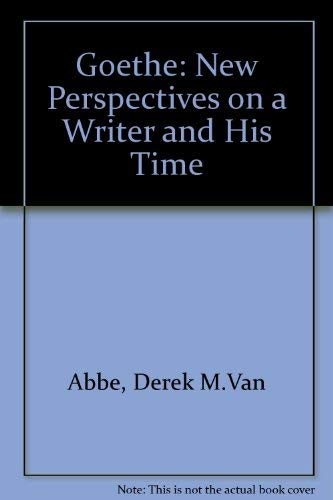 Goethe: New Perspectives on a Writer and His Time: Van Abbé, Derek Maurice