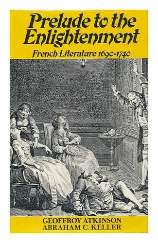 9780048400017: Prelude to the Enlightenment: French Literature, 1690-1740