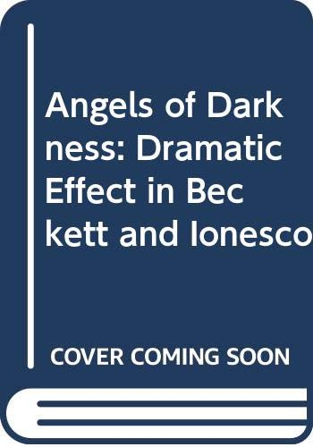 9780048420046: Angels of Darkness: Dramatic Effect in Beckett and Ionesco