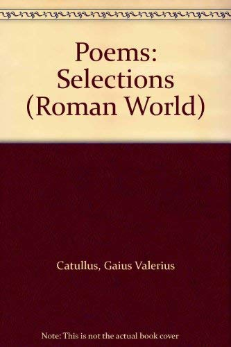 9780048740014: Catullus : Selections From The Poems (Roman World series)