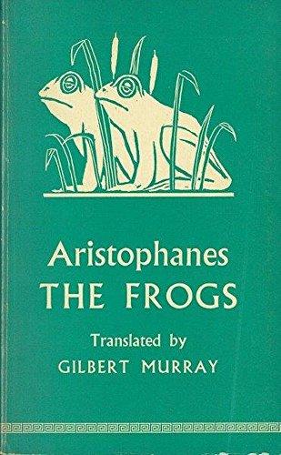 Frogs: Aristophanes, Murray, Gilbert