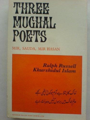 9780048910332: Three Mughal Poets: Mir, Sauda, Mir Hasan (Unesco Collection)