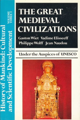 9780049000223: Great Mediaeval Civilizations: Pt. 1 (History of Mankind)