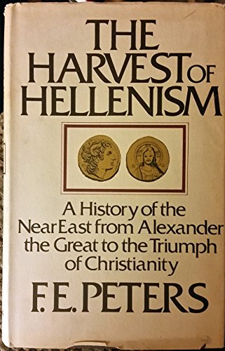 9780049000247: Harvest of Hellenism: History of the Near East from Alexander the Great to the Triumph of Christianity