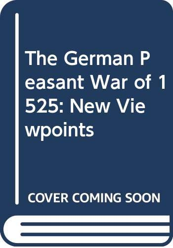 9780049000322: German Peasant War of 1525, New Viewpoints