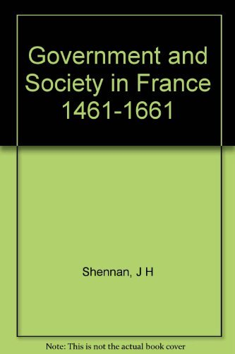 9780049010147: Government and Society in France, 1461-1661 (Historical problems)