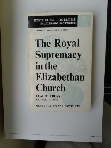 9780049010178: Royal Supremacy in the Elizabethan Church (Unwin University Books)
