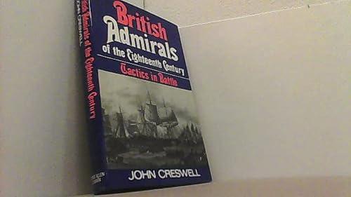 9780049010192: British Admirals of the Eighteenth Century: Tactics in Battle