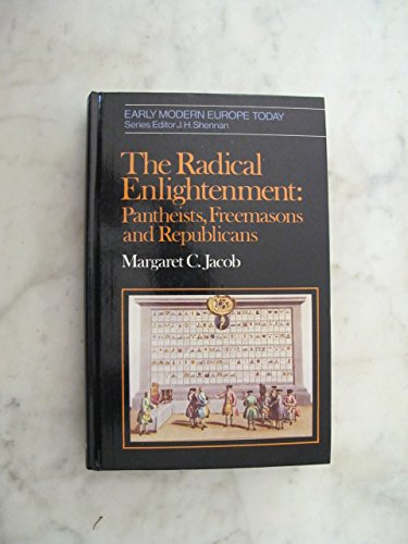 The Radical Enlightenment: Pantheists, Freemasons and Republicans (0049010298) by Margaret C. Jacob