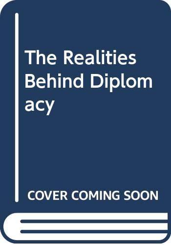 9780049020054: The Realities Behind Diplomacy