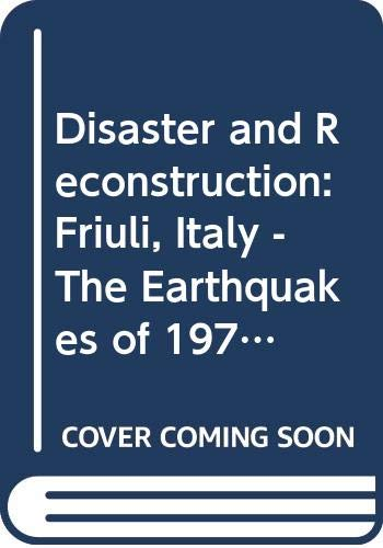 9780049040076: Disaster and Reconstruction: Friuli, Italy - The Earthquakes of 1976