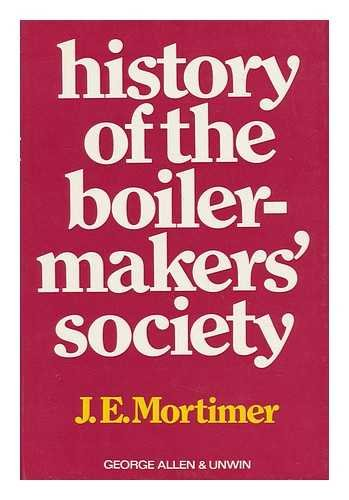 9780049060012: History of the Boilermakers' Society: 1834-1906 v. 1