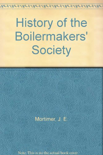 9780049060029: History of the Boilermakers' Society