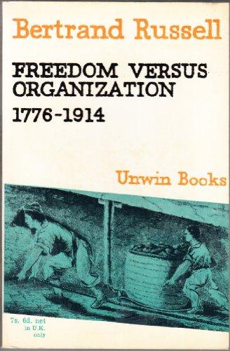 9780049090033: Freedom Versus Organization, 1776-1914 (U.Books)