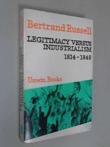 9780049090040: Legitimacy Versus Industrialism, 1814-48 (U.Books)