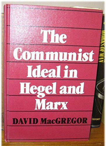 9780049090163: The Communist Ideal in Hegel and Marx