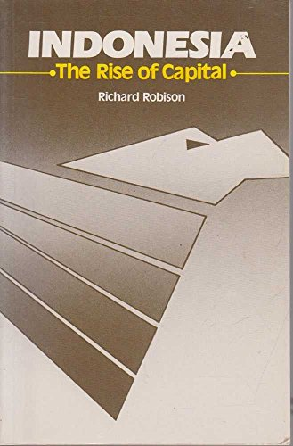 9780049090248: Indonesia: The Rise of Capital (Southeast Asia publications series)