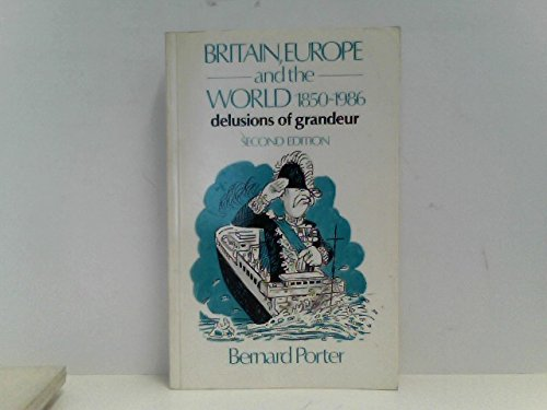 9780049090408: Britain, Europe and the World, 1850-1986: Delusions of Grandeur