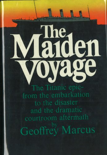 "9780049100398: Maiden Voyage: Complete and Documented Account of the ""Titanic"" Disaster"
