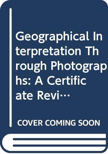 9780049100480: Geographical Interpretation Through Photographs: A Certificate Revision Course