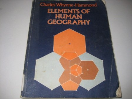 9780049100640: Elements of Human Geography