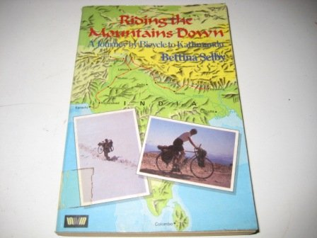 9780049100824: Riding the Mountains Down: Journey by Bicycle to Kathmandu (Unicorn)
