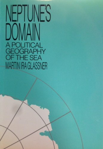 9780049100916: Neptune's Domain: A Political Geography of the Sea