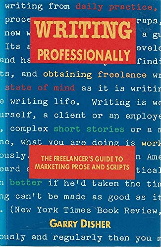 9780049101173: Writing Professionally: The Freelancer's Guide to Marketing Prose and Scripts