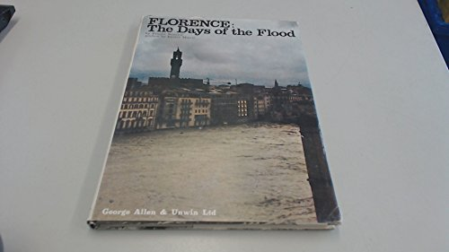 9780049140325: Florence: The Days of the Flood