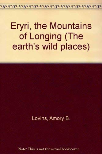 9780049140462: Eryri, the Mountains of Longing (The earth's wild places)