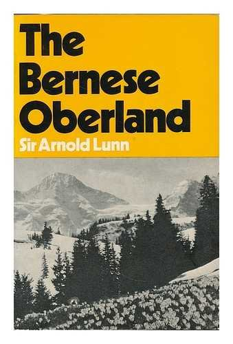 9780049140530: The Bernese Oberland