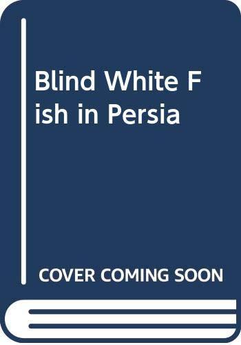 9780049150102: Blind White Fish in Persia (U.Books)