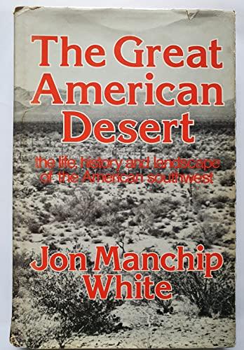 Great American Desert: Life, History and Landscape: Jon Manchip White