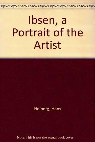 9780049200234: Ibsen, a Portrait of the Artist