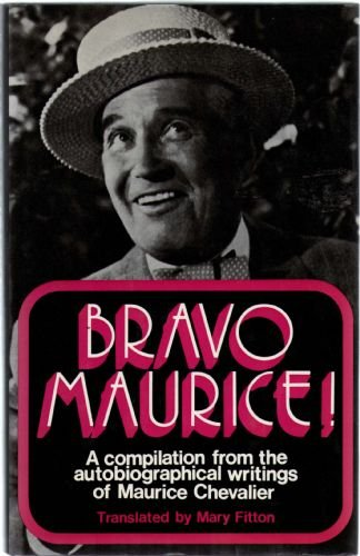 9780049200371: Bravo Maurice!: Compilation from the Autobiographical Writings of Maurice Chevalier