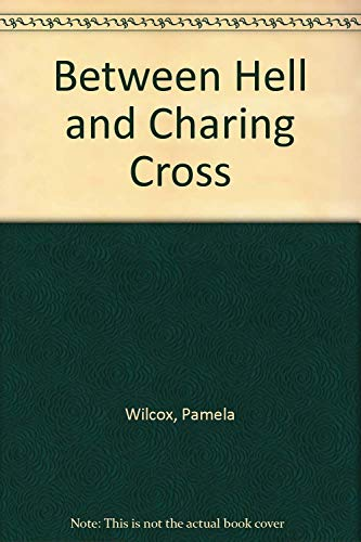 9780049200517: Between Hell and Charing Cross