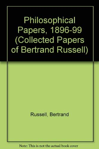 9780049200685: Philosophical Papers, 1896-99 (The Collected Papers of Bertrand Russell)