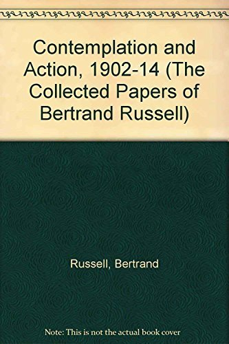 Contemplation and Action, 1902-14: Russell, Bertrand