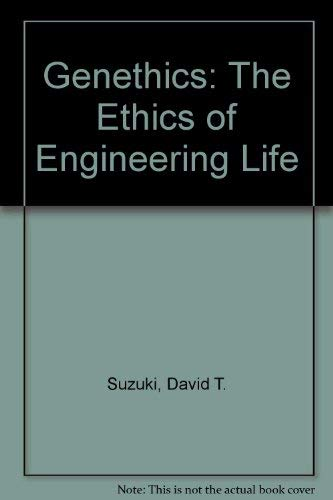 9780049201101: Genethics: The Ethics of Engineering Life