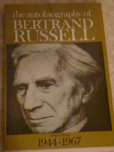 9780049210141: The Autobiography of Bertrand Russell : Volume Three : 1944 - 1967: 1944-67