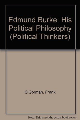 9780049210196: Edmund Burke: His Political Philosophy (Political Thinkers)