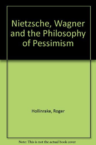 9780049210295: Nietzsche, Wagner and the Philosophy of Pessimism