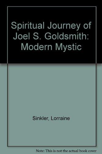 Spiritual Journey of Joel S. Goldsmith: Modern: Sinkler, Lorraine